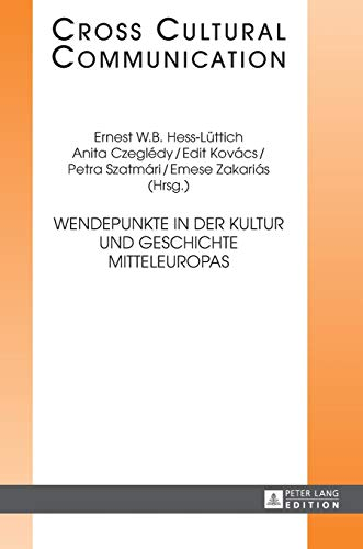 9783631671214: Wendepunkte in der Kultur und Geschichte Mitteleuropas (Cross-Cultural Communication) (German Edition)