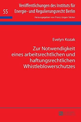Zur Notwendigkeit eines arbeitsrechtlichen und haftungsrechtlichen Whistleblowerschutzes: Evelyn ...