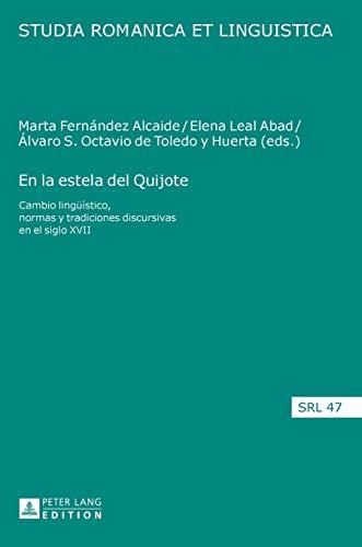 En la estela del Quijote: Cambio lingüístico, normas y tradiciones discursivas en el siglo XVII (...