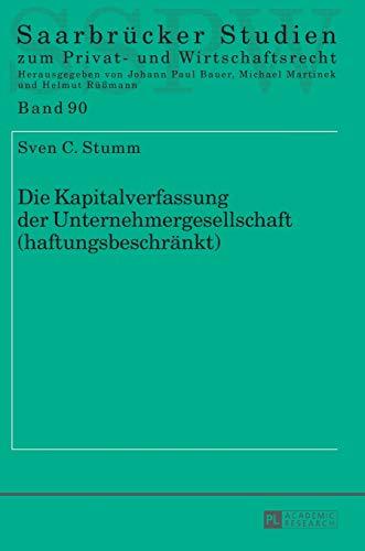 Die Kapitalverfassung der Unternehmergesellschaft (haftungsbeschränkt) (Saarbrücker ...