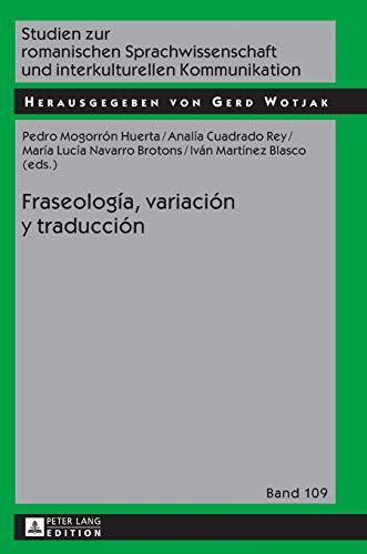 9783631676509: Fraseología, variación y traducción (Studien Zur Romanischen Sprachwissenschaft Und Interkulturel)