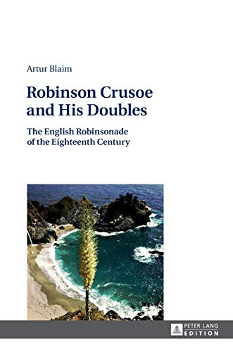 Robinson Crusoe and His Doubles The English: Blaim, Artur