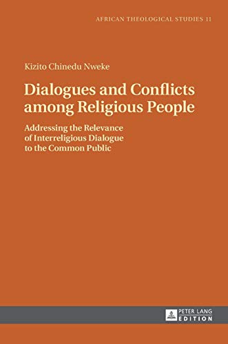 Dialogues and Conflicts among Religious People : Nweke, Kizito Chinedu