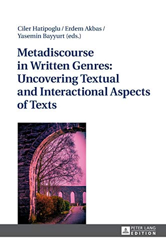 Metadiscourse in Written Genres: Uncovering Textual and: Yasemin Bayyurt