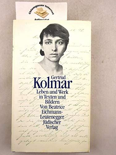 Gertrud Kolmar: Leben Und Werk in Texten Und Bildern - Eichmann-Leutenegger, Beatrice;Kolmar, Gertrud