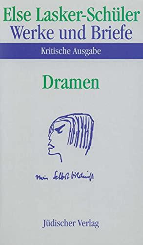 Werke und Briefe, Kritische Ausgabe Dramen : Bearb. v. Georg-Michael Schulz - Else Lasker-Schüler