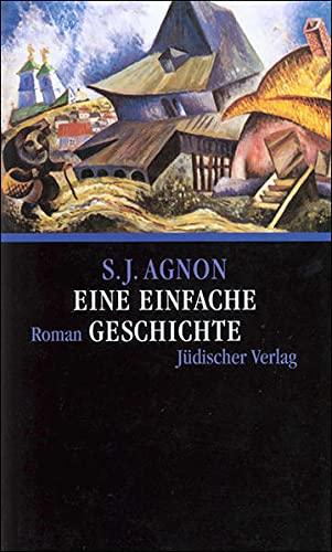 Eine einfache Geschichte: Roman: Samuel Joseph Agnon