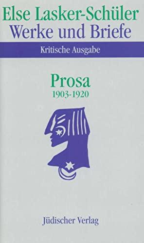 Prosa 1903 - 1920. 2 Bände: Else Lasker-Schüler