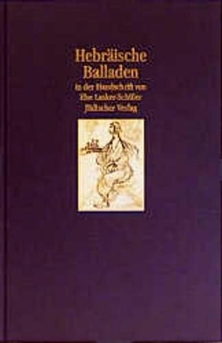 Hebräische Balladen: In der Handschrift von Else Lasker-Schüler. - Oellers, Norbert und Else Lasker-Schüler