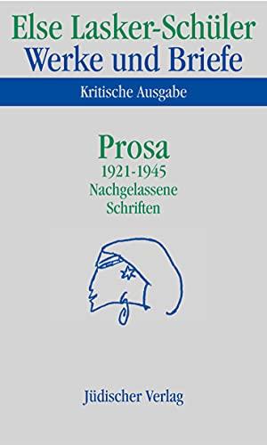 Werke und Briefe, Kritische Ausgabe Prosa 1921-1945, Nachgelassene Schriften. Anmerkungen, 2 Tle. - Else Lasker-Schüler