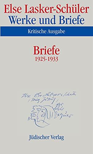Briefe 1925 - 1933: Else Lasker-Schüler