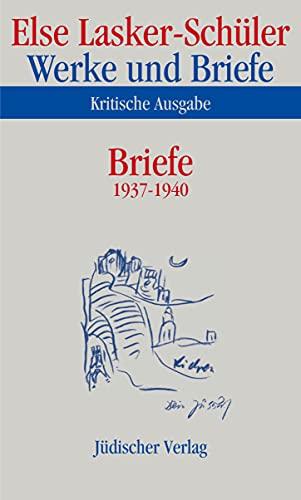Werke und Briefe. Briefe 1937-1940: Else Lasker-Schüler