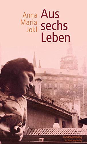 Aus sechs Leben (Hardback) - Anna Maria Jokl