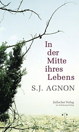 In der Mitte ihres Lebens.: Agnon, Samuel Joseph.