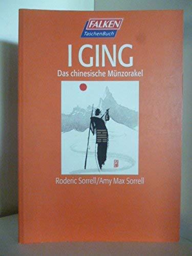 I Ging : Das chinesische Münzorakel: Sorrell, Roderic; Sorrell,