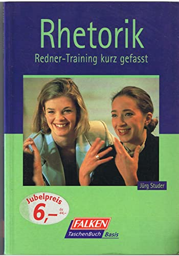 9783635604720: Rhetorik. Redner- Training kurz gefasst.