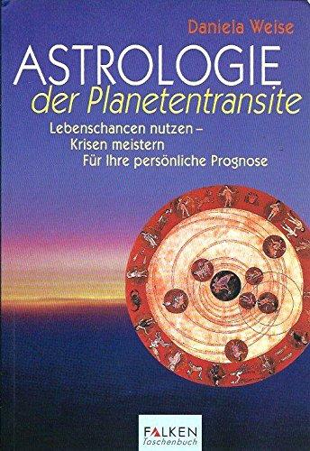Astrologie der Planetentransite: Daniela Weise