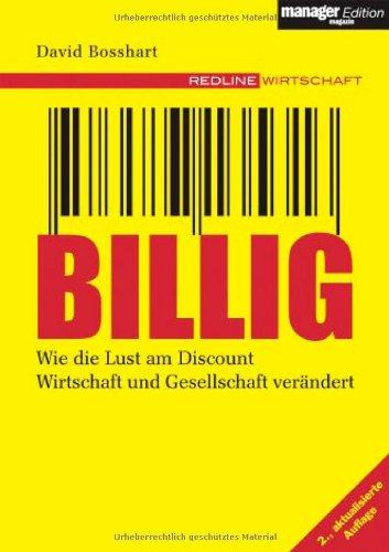 9783636011701: Billig. Wie die Lust am Discount Wirtschaft und Gesellschaft verändert by Bos...