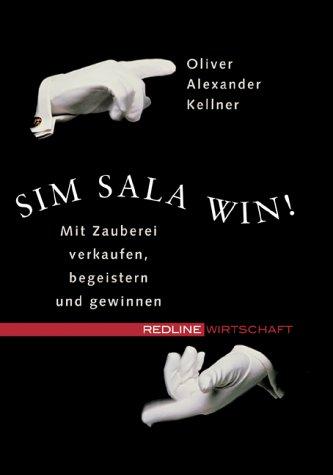 Sim Sala Win!: Kellner, Oliver A