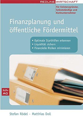 9783636011930: Finanzplanung und öffentliche Fördermittel: Optimale Starthilfen erkennen / Liquidität sichern / finanzielle Risiken minimieren