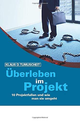 Überleben im Projekt: Klaus D. Tumuscheit