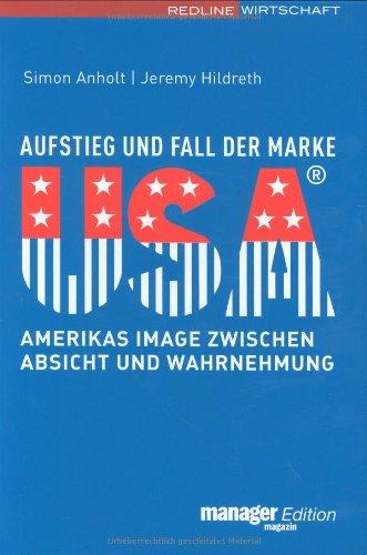 9783636012920: Aufstieg und Fall der Marke USA. Amerikas Image zwischen Absicht und Wahrnehmung