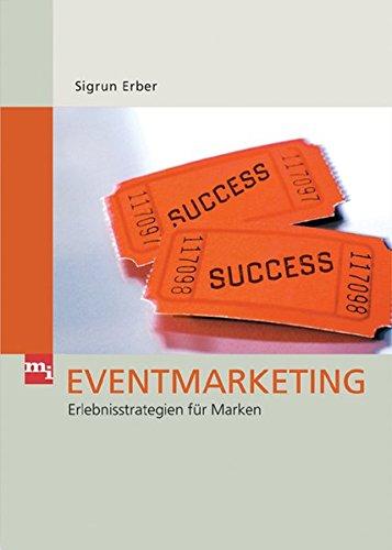 Eventmarketing. Erlebnisstrategien für Marken: Erber, Sigrun