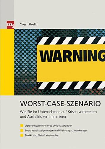 9783636030801: Worst-Case-Szenario: Wie Sie Ihr Unternehmen vorbereiten und Ausfallrisiken mindern - Lieferengpässe und Produktionsstörungen - ... - Streiks und Naturkatastrophen