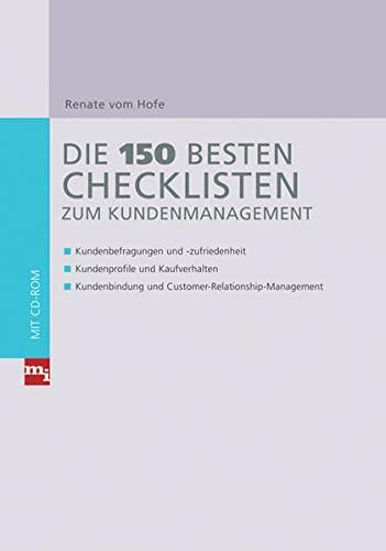 Die 150 besten Checklisten zum Kundenmanagement / Mit CD-ROM: - Kundenbefragungen und -...