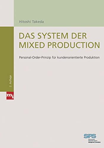 9783636031174: Das System der Mixed Production: Personal-Order-Prinzip f�r kundenorientierte Produktion
