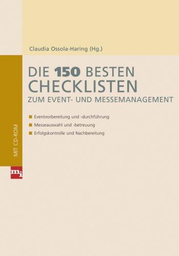 9783636031266: Die 150 besten Checklisten zum Event- und Messemanagement: Eventvorbereitung und -durchführung - Messeauswahl und -betreuung - Erfolgskontrolle und Nachbereitung