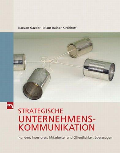 9783636031341: Strategische Unternehmenskommunikation: Kunden, Investoren, Mitarbeiter und Öffentlichkeit überzeugen