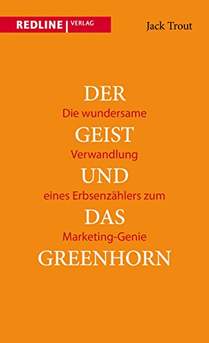 9783636031419: Der Geist und das Greenhorn: Die wundersame Verwandlung eines Erbsenzählers zum Marketing-Genie