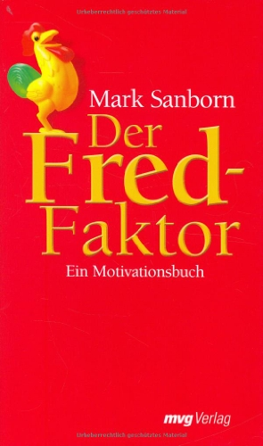 9783636061218: Der Fred-Faktor: Ein Motivationsbuch
