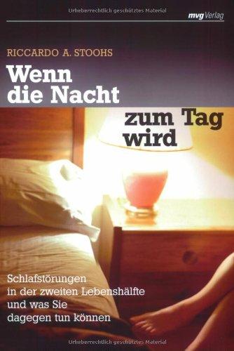 9783636062857: Wenn die Nacht zum Tag wird: Schlafstörungen in der zweiten Lebenshälfte und was Sie dagegen tun können