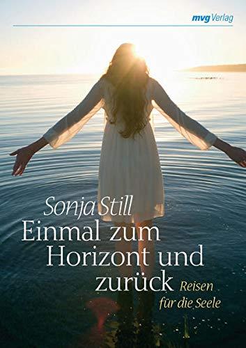 9783636063984: Einmal zum Horizont und zurück: Reisen für die Seele
