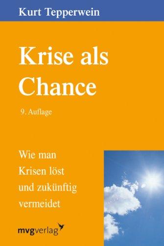 9783636070999: Krise als Chance: Wie man Krisen löst und zukünftig vermeidet