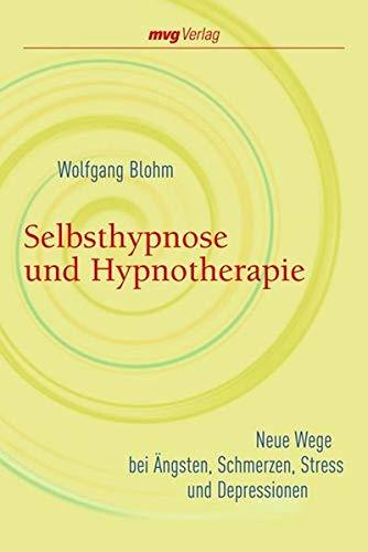 9783636071828: Selbsthypnose und Hypnotherapie: Neue Wege Bei �ngsten, Schmerzen, Stress Und Depressionen