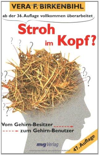 9783636072276: Stroh im Kopf?: Vom Gehirn-Besitzer zum Gehirn-Benutzer