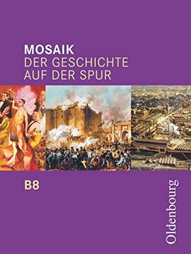 9783637000186: Mosaik B 8. Der Geschichte auf der Spur. Bayern: Zum neuen Lehrplan für das G8