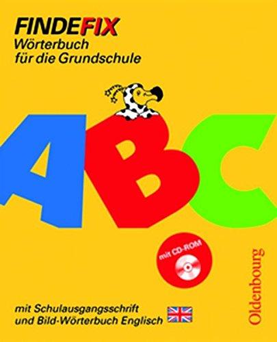 9783637003156: Findefix. Wörterbuch. Englisch. Mit Bild-Wörterbuch. Schulausgangsschrift. Mit CD-ROM: Wörterbuch für die Grundschule. Baden-Württemberg, Berlin, ... Sachsen, Sachsen-Anhalt, Schleswig-Holstein