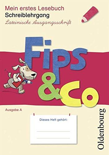 9783637004597: Fips & Co Mein erstes Lesebuch. Schreiblehrgang Lateinische Ausgangsschrift. Ausgabe A