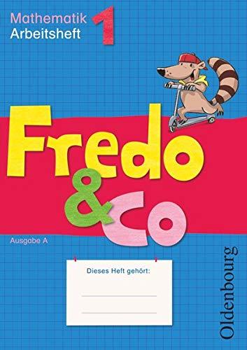 Fredo & Co A 1. Arbeitsheft: Mathematik.