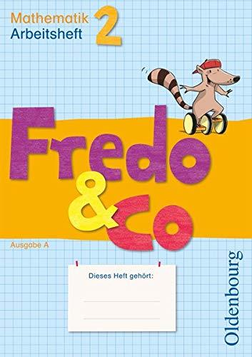 Fredo & Co A 2. Arbeitsheft: Mathematik.