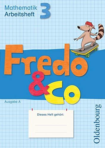 Fredo & Co A 3. Arbeitsheft: Mathematik