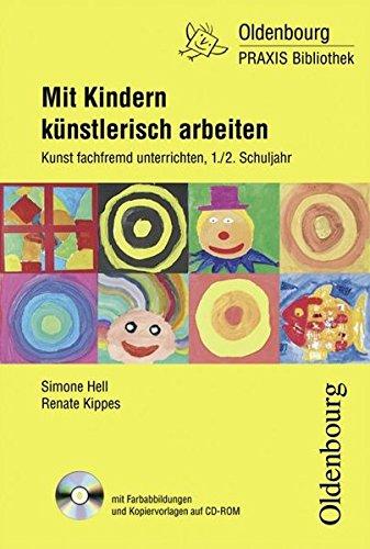 9783637006409: Mit Kindern künstlerisch arbeiten: Kunst fachfremd unterrichten, 1./2. Schuljahr