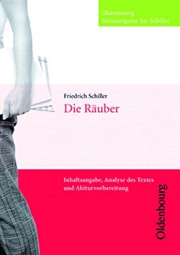 Die Räuber (Textnavigator für Schüler): Inhaltsangabe, Analyse des Textes und Abiturvorbereitung - Schiller, Friedrich