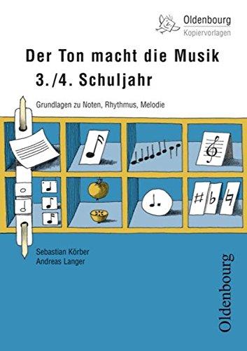 9783637011083: Der Ton macht die Musik, 3./4. Schuljahr: Grundlagen zu Noten, Rhythmus, Melodie