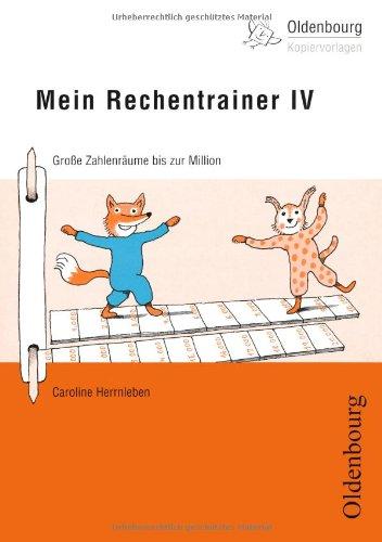 Mein Rechentrainer IV: Große Zahlenräume bis zur Million - Herrnleben, Caroline