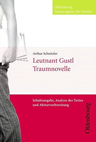 Arthur Schnitzler, Leutnant Gustl/Traumnovelle (Textnavigator): Inhaltsangabe, Analyse: Schnitzler, Arthur